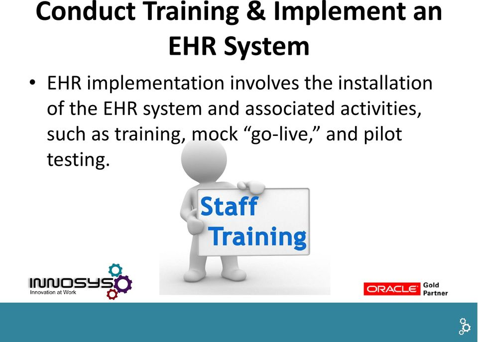of the EHR system and associated activities,