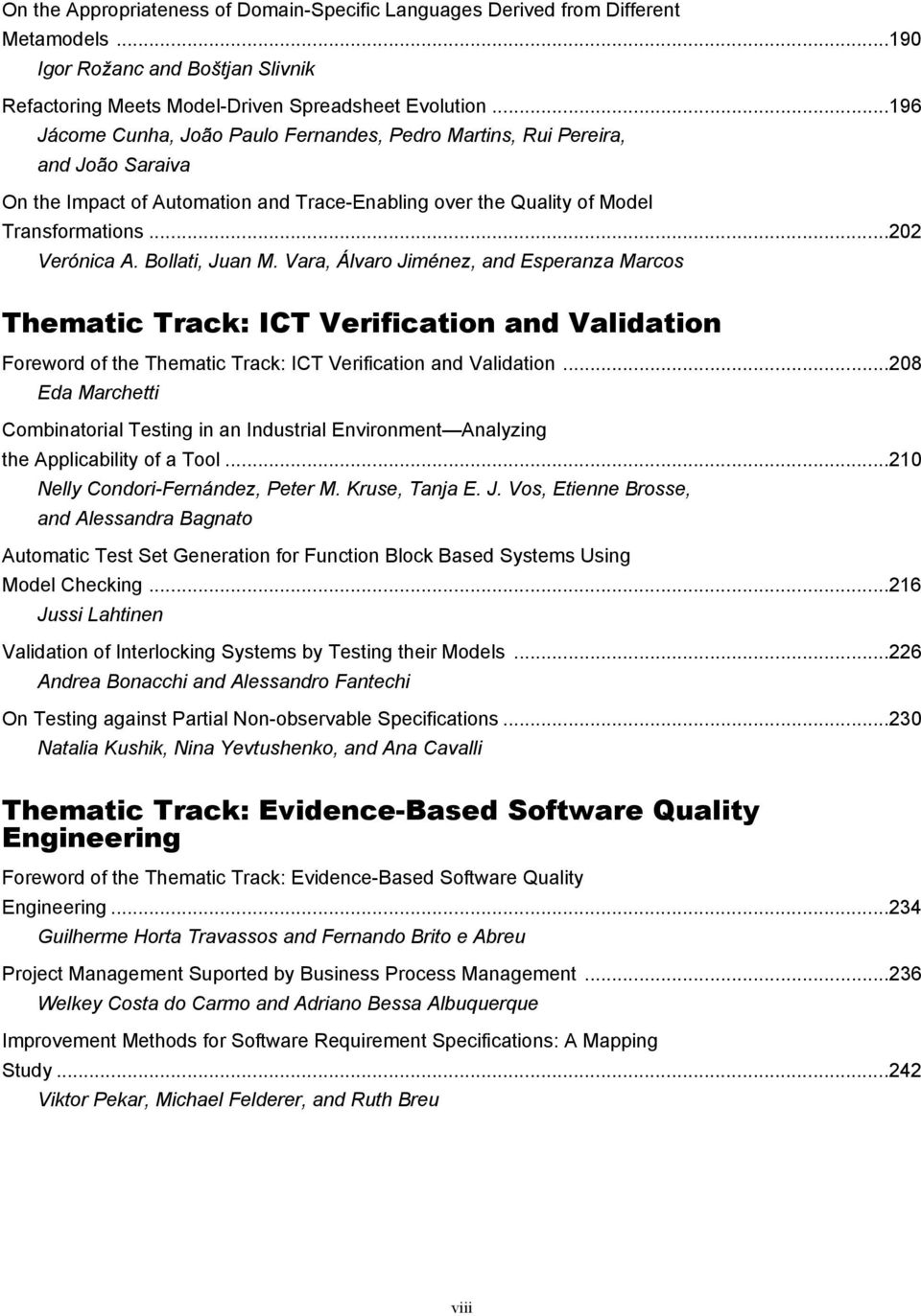 Bollati, Juan M. Vara, Álvaro Jiménez, and Esperanza Marcos Thematic Track: ICT Verification and Validation Foreword of the Thematic Track: ICT Verification and Validation.