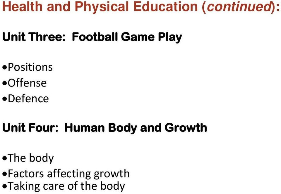 Defence Unit Four: Human Body and Growth The