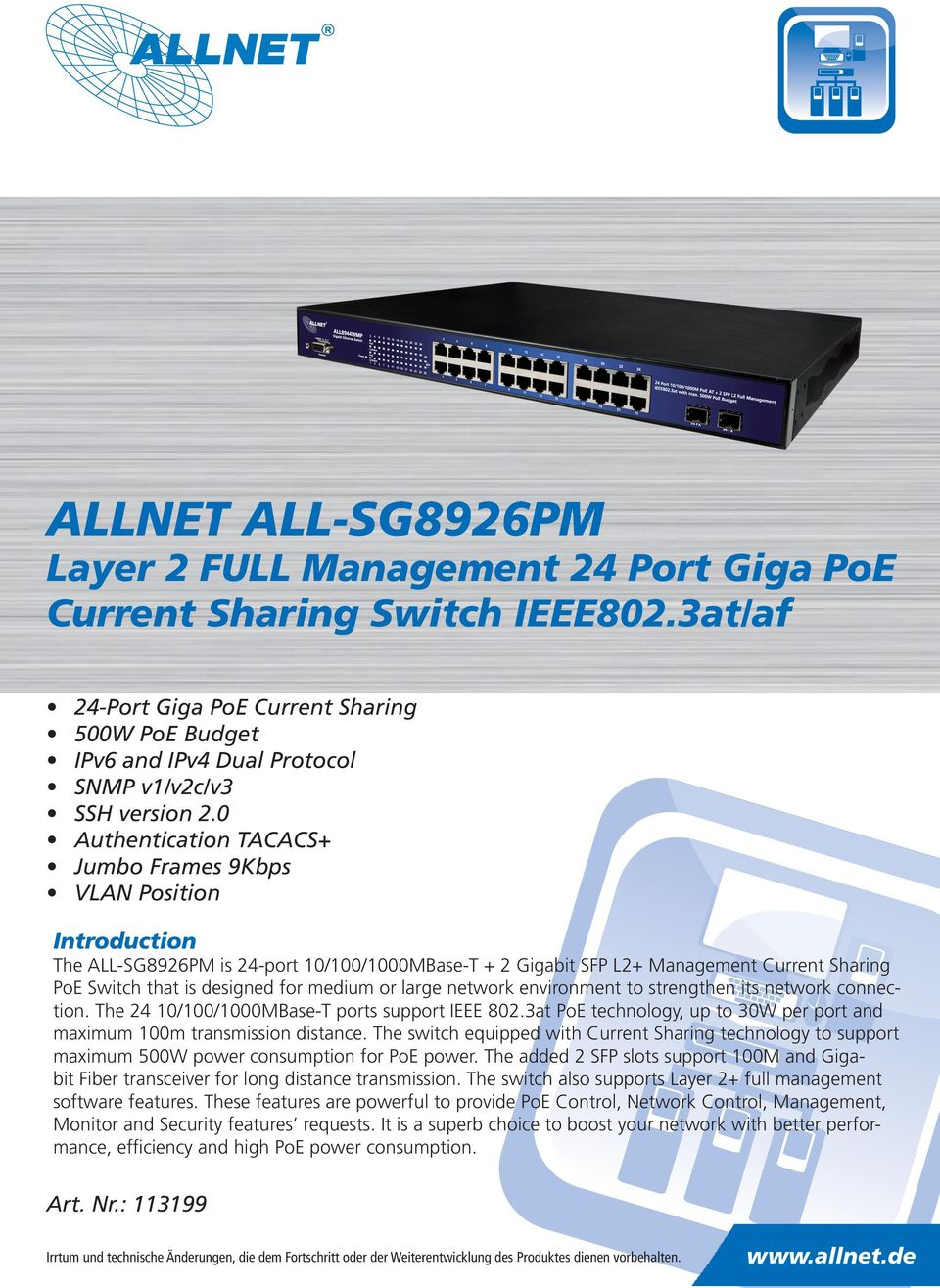 0 Authentication TACACS+ Jumbo Frames 9Kbps VLAN Position Introduction The ALL-SG8926PM is 24-port 10/100/1000MBase-T + 2 Gigabit SFP L2+ Management Current Sharing PoE Switch that is designed for
