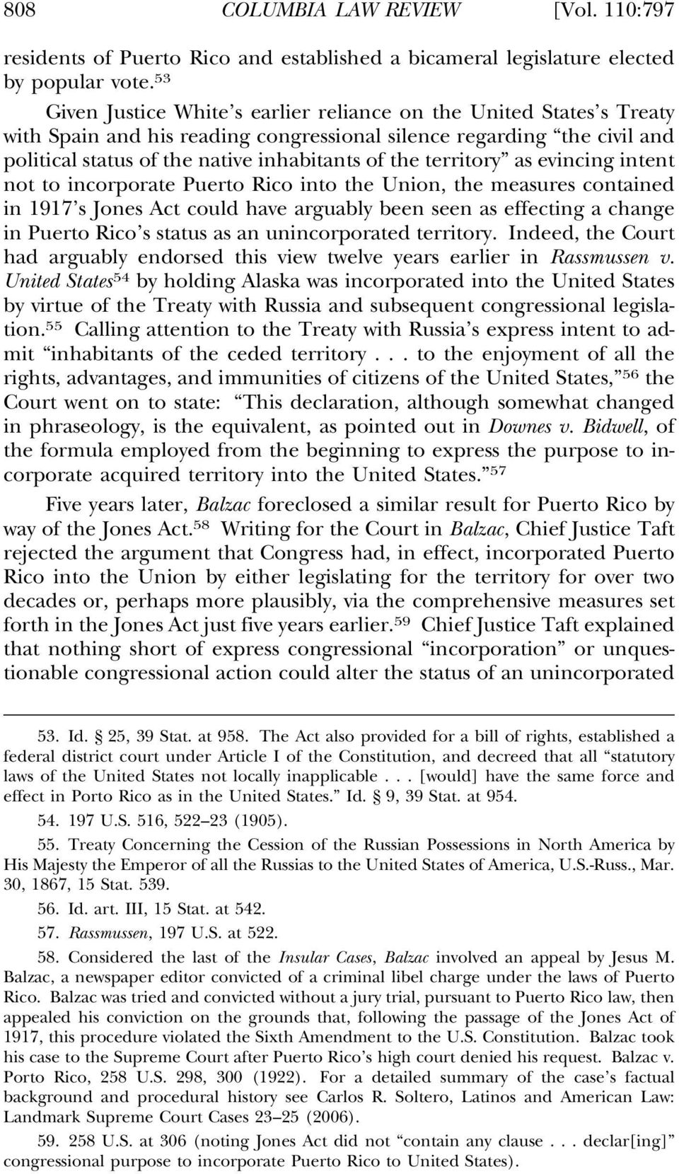 territory as evincing intent not to incorporate Puerto Rico into the Union, the measures contained in 1917 s Jones Act could have arguably been seen as effecting a change in Puerto Rico s status as