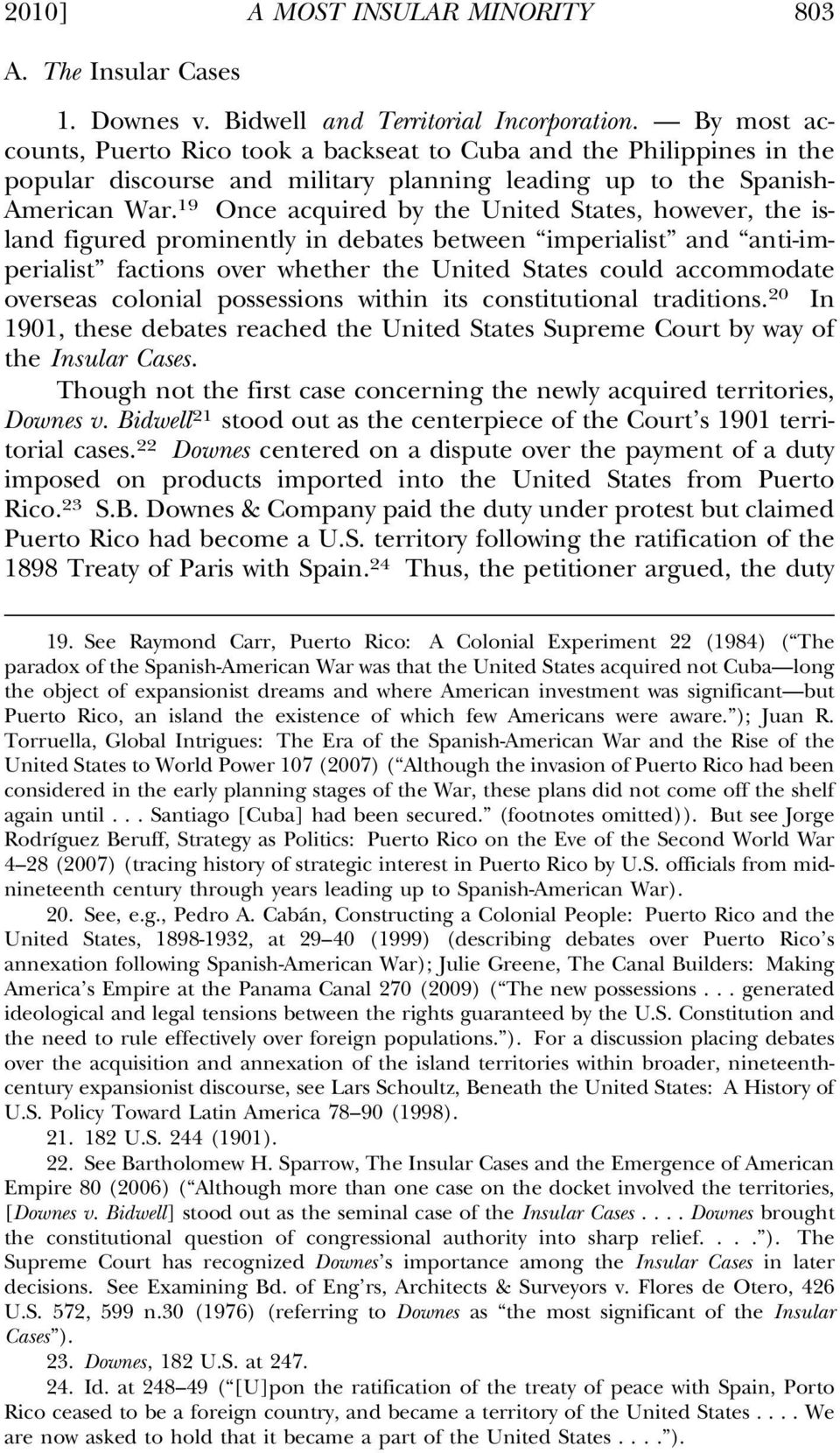 19 Once acquired by the United States, however, the island figured prominently in debates between imperialist and anti-imperialist factions over whether the United States could accommodate overseas