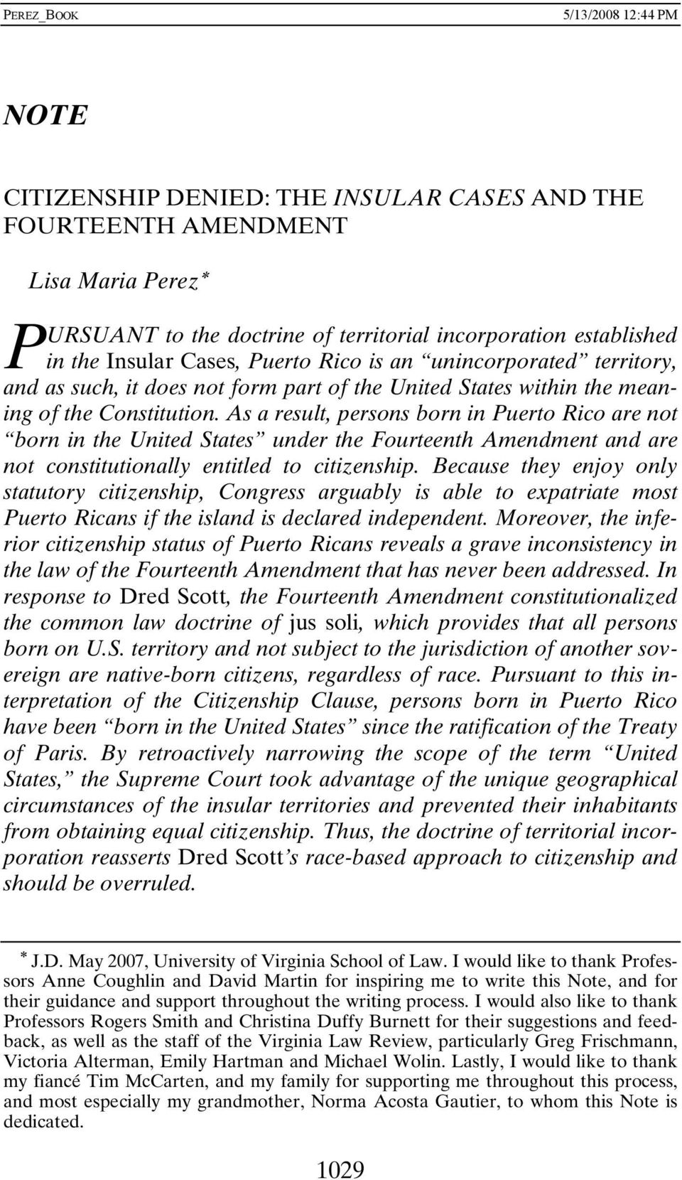 As a result, persons born in Puerto Rico are not born in the United States under the Fourteenth Amendment and are not constitutionally entitled to citizenship.