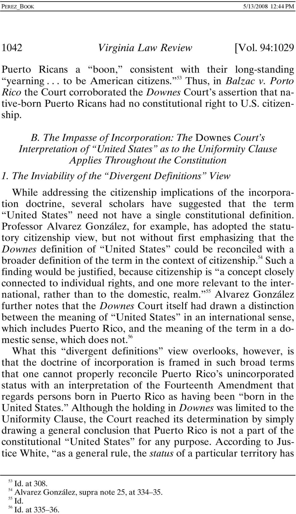 The Impasse of Incorporation: The Downes Court s Interpretation of United States as to the Uniformity Clause Applies Throughout the Constitution 1.