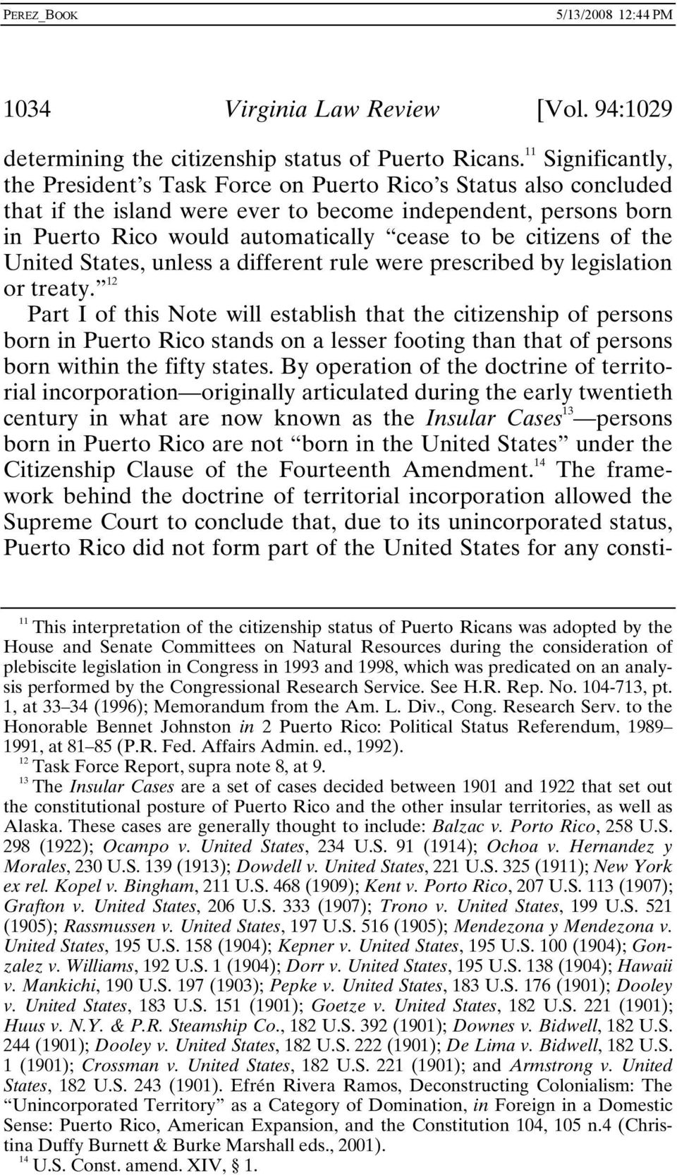citizens of the United States, unless a different rule were prescribed by legislation or treaty.