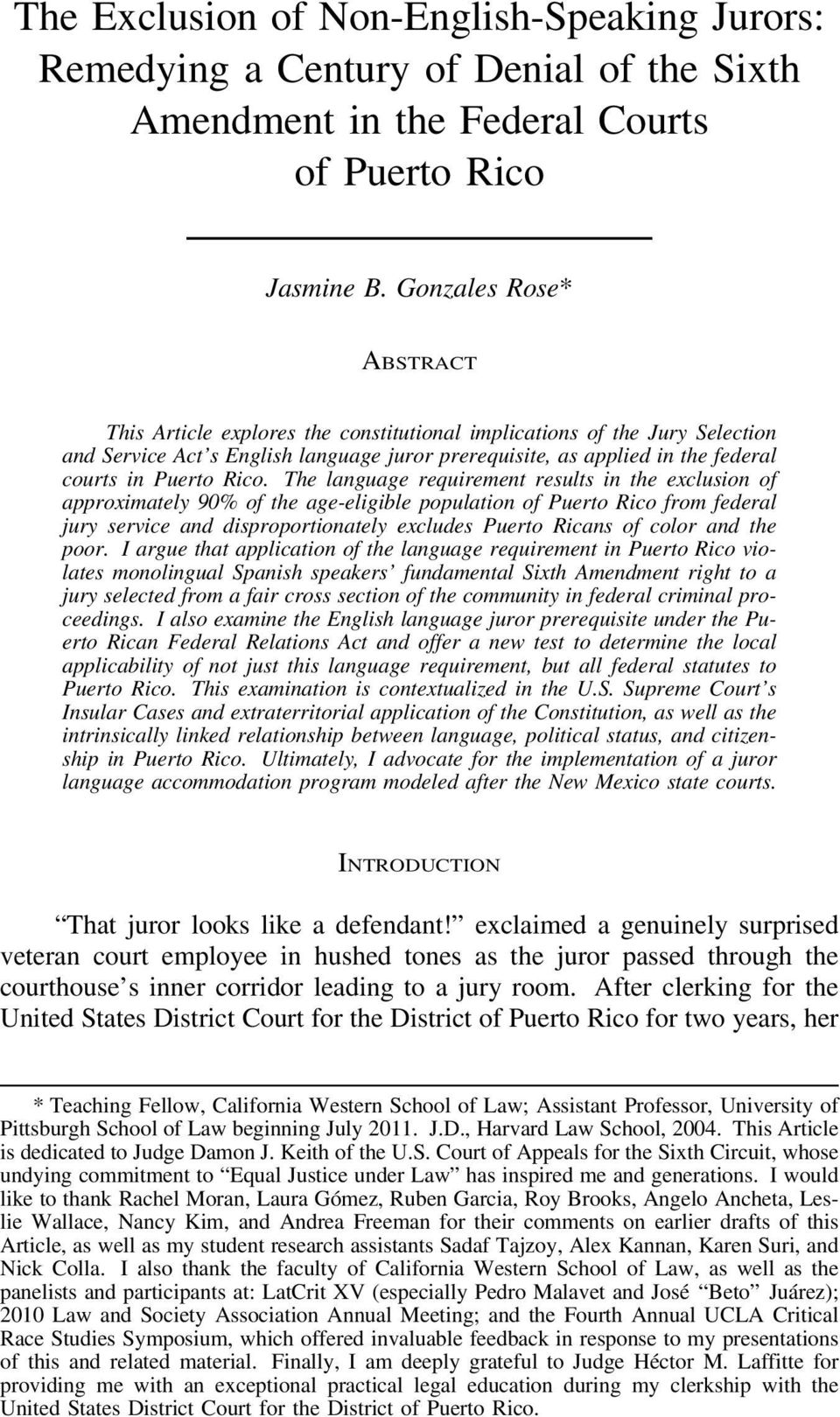 Rico. The language requirement results in the exclusion of approximately 90% of the age-eligible population of Puerto Rico from federal jury service and disproportionately excludes Puerto Ricans of