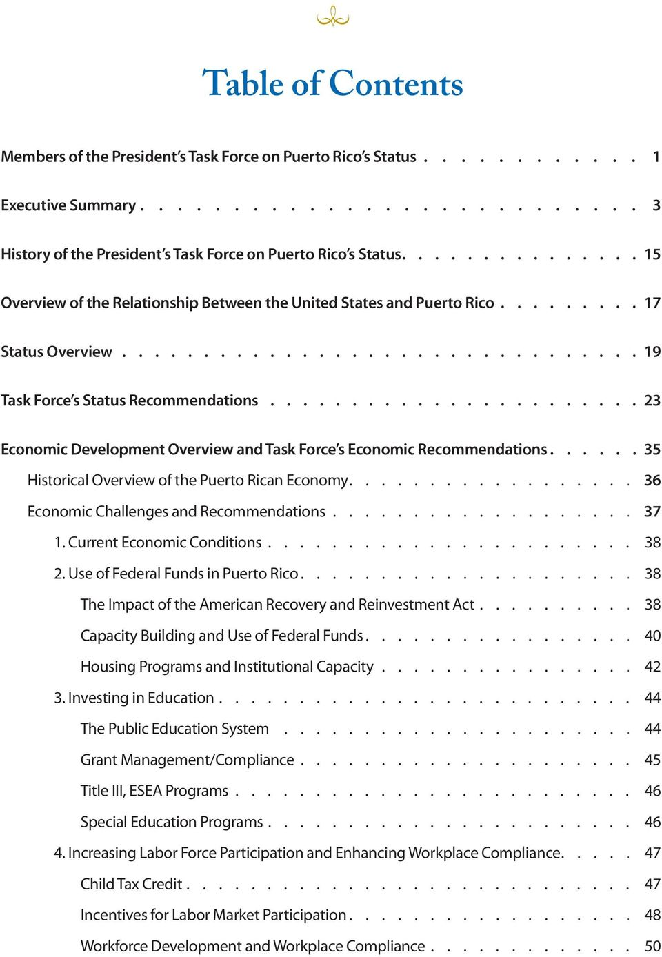 of the Puerto Rican Economy 36 Economic Challenges and Recommendations 37 1. Current Economic Conditions 38 2.