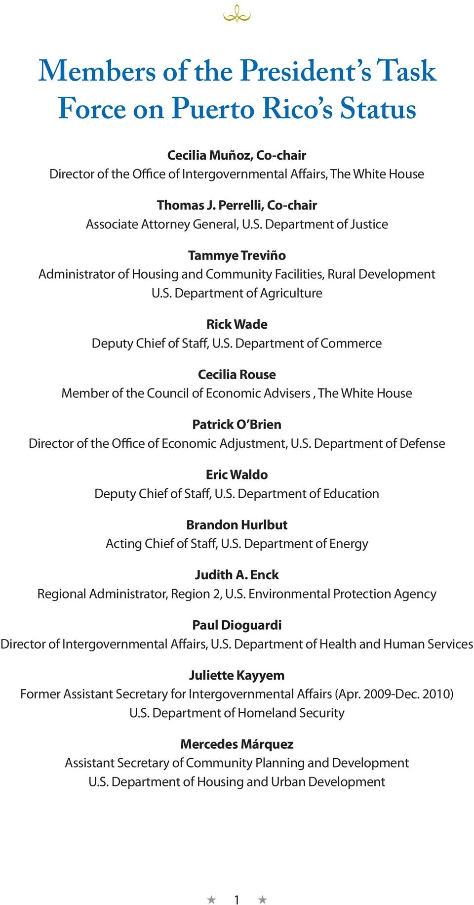 S. Department of Commerce Cecilia Rouse Member of the Council of Economic Advisers, The White House Patrick O Brien Director of the Office of Economic Adjustment, U.S. Department of Defense Eric Waldo Deputy Chief of Staff, U.