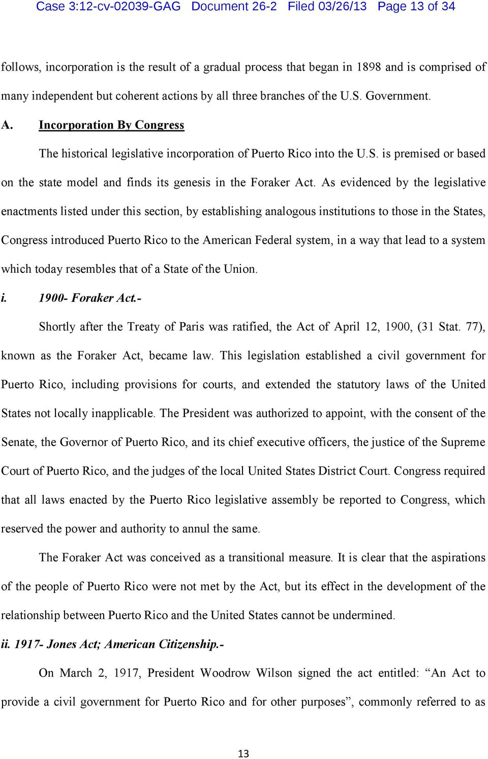As evidenced by the legislative enactments listed under this section, by establishing analogous institutions to those in the States, Congress introduced Puerto Rico to the American Federal system, in