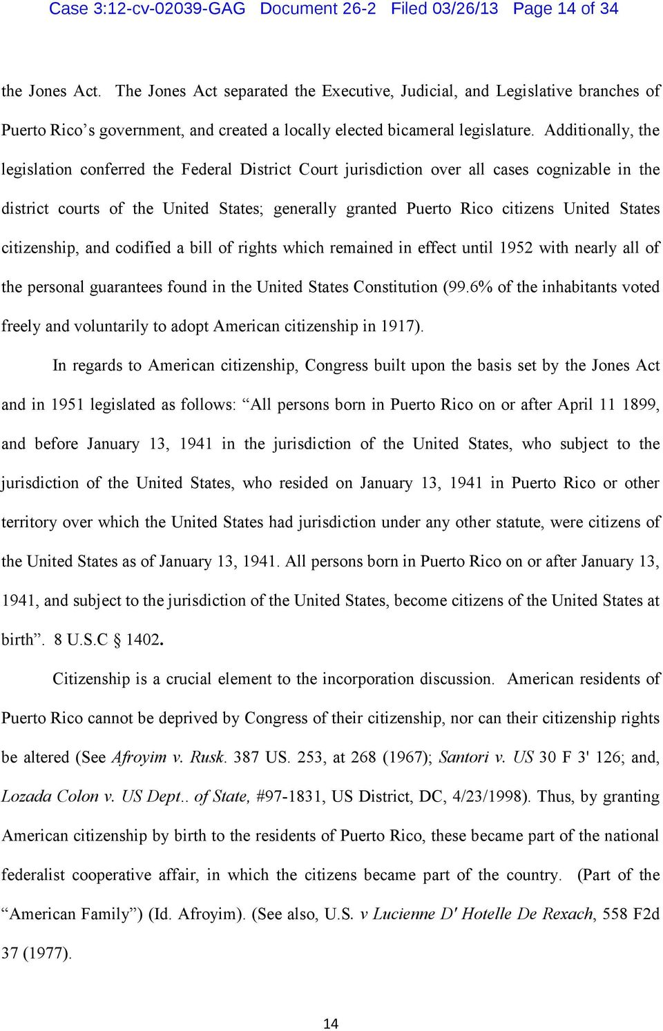 Additionally, the legislation conferred the Federal District Court jurisdiction over all cases cognizable in the district courts of the United States; generally granted Puerto Rico citizens United