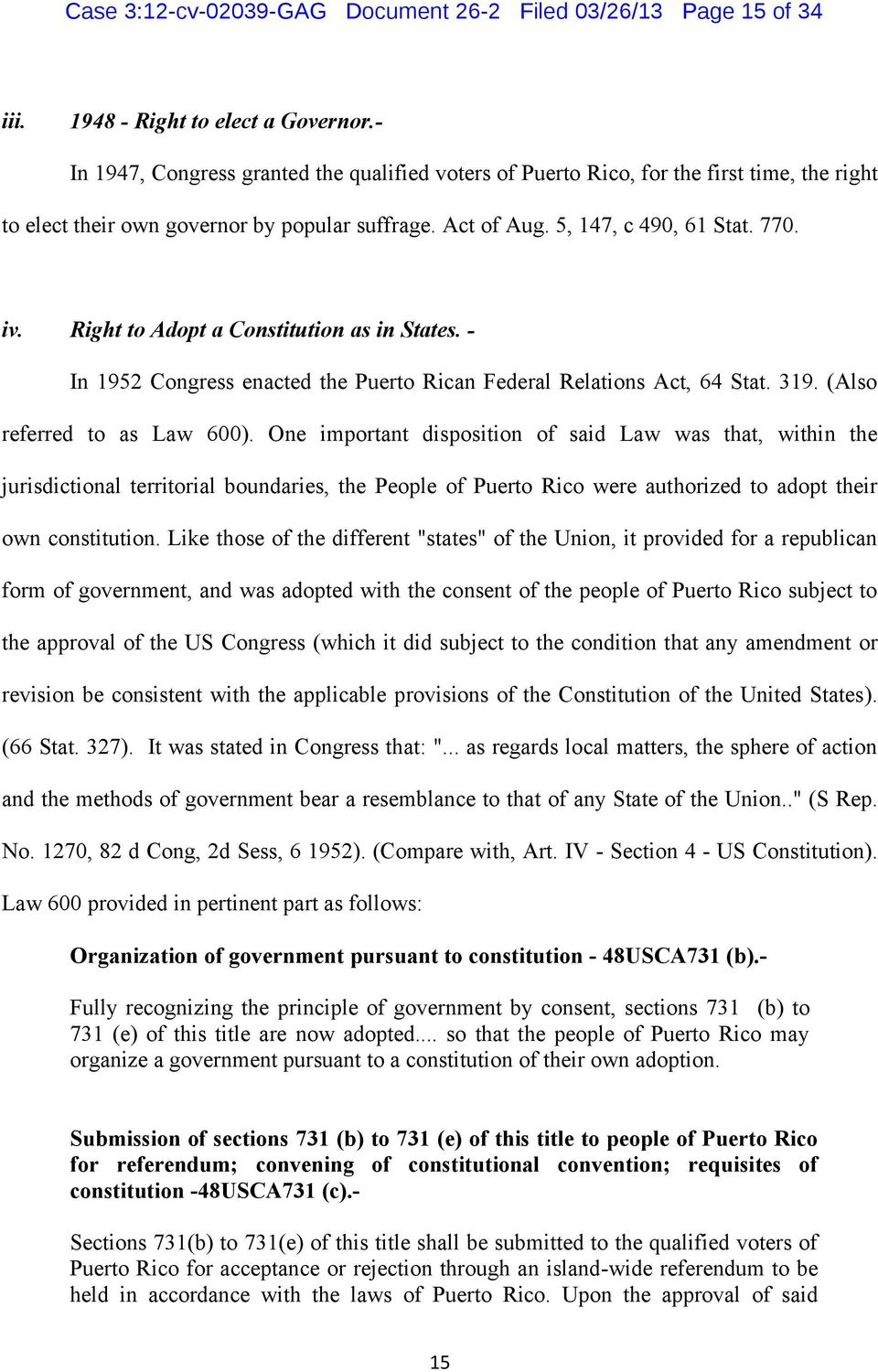 Right to Adopt a Constitution as in States. - In 1952 Congress enacted the Puerto Rican Federal Relations Act, 64 Stat. 319. (Also referred to as Law 600).