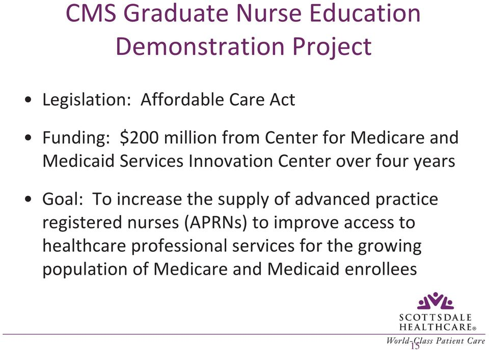 Goal: To increase the supply of advanced practice registered nurses (APRNs) to improve access