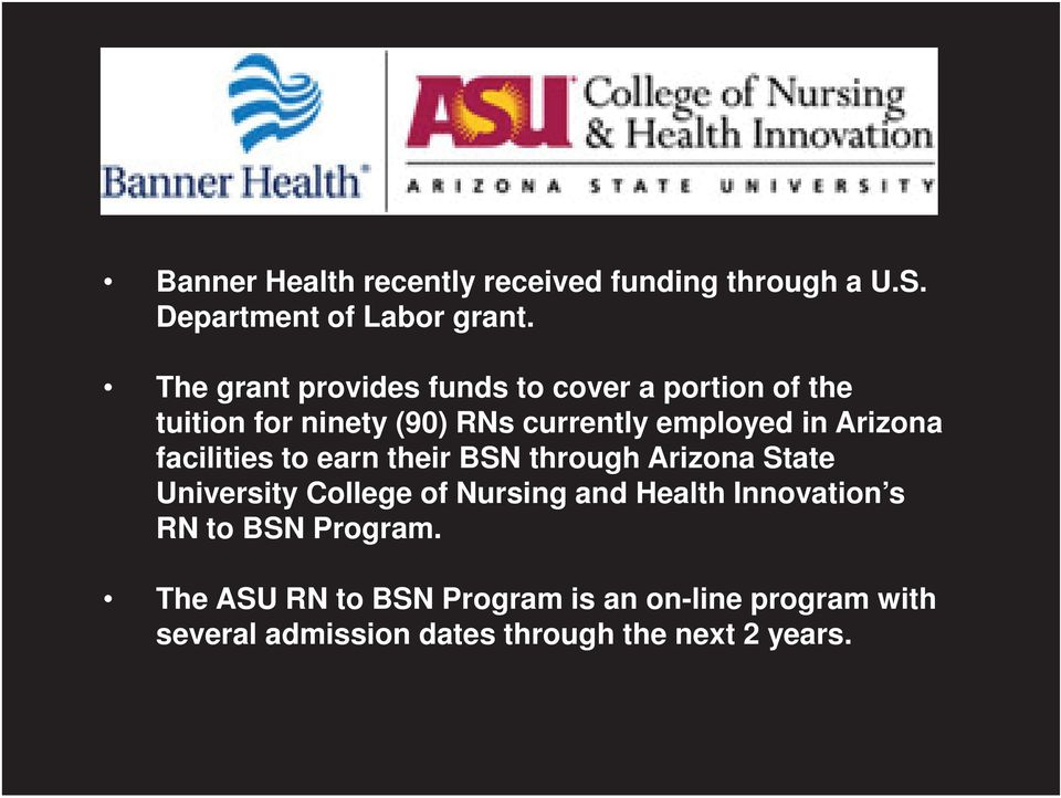 Arizona facilities to earn their BSN through Arizona State University College of Nursing and Health