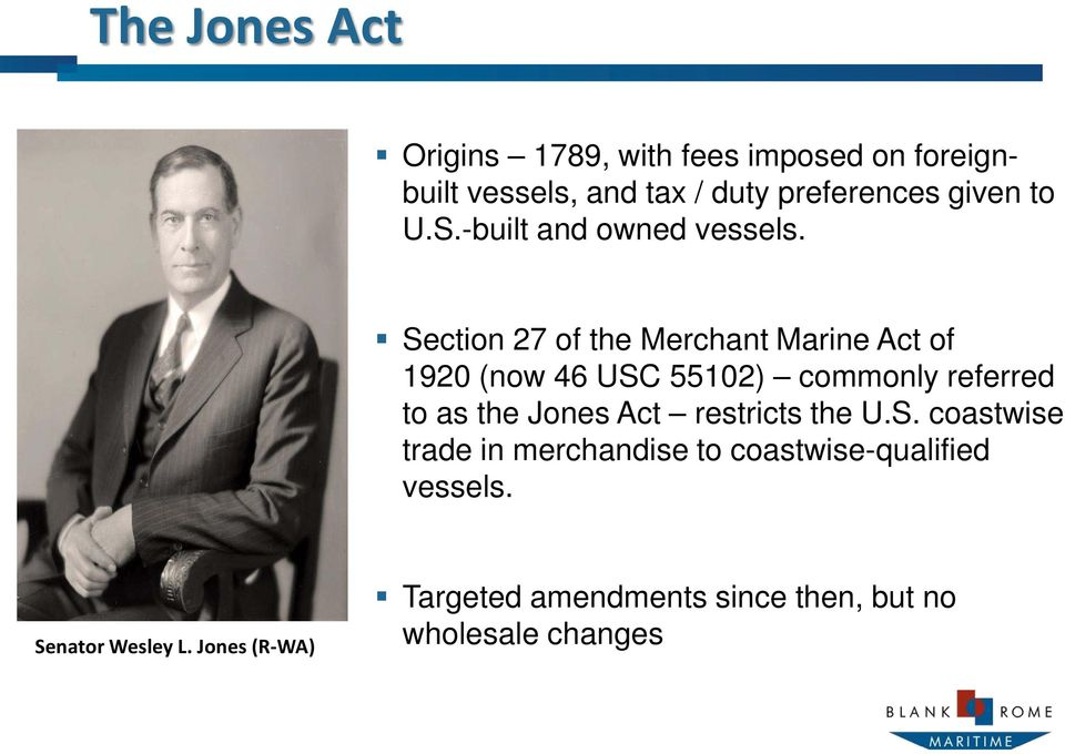 Section 27 of the Merchant Marine Act of 1920 (now 46 USC 55102) commonly referred to as the Jones Act