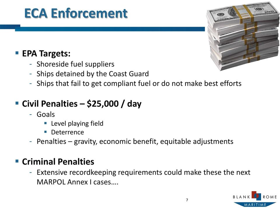 Level playing field Deterrence - Penalties gravity, economic benefit, equitable adjustments