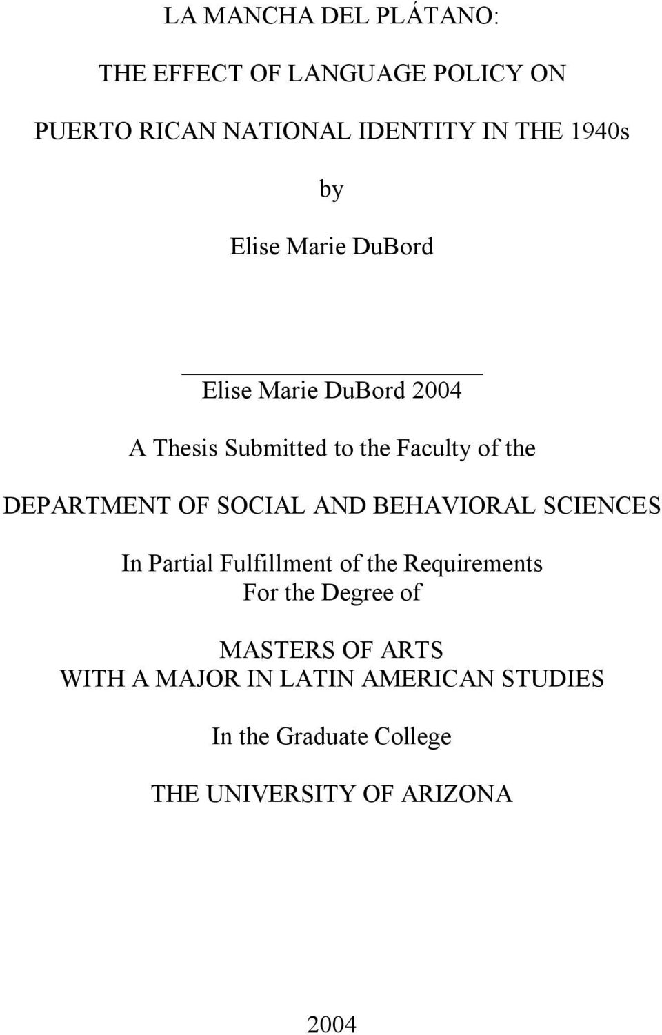 SOCIAL AND BEHAVIORAL SCIENCES In Partial Fulfillment of the Requirements For the Degree of MASTERS