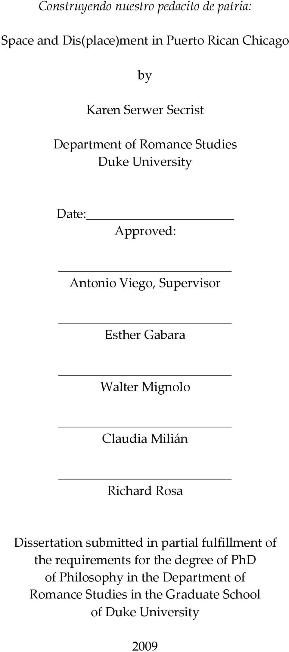 Walter Mignolo Claudia Milián Richard Rosa Dissertation submitted in partial fulfillment of the requirements