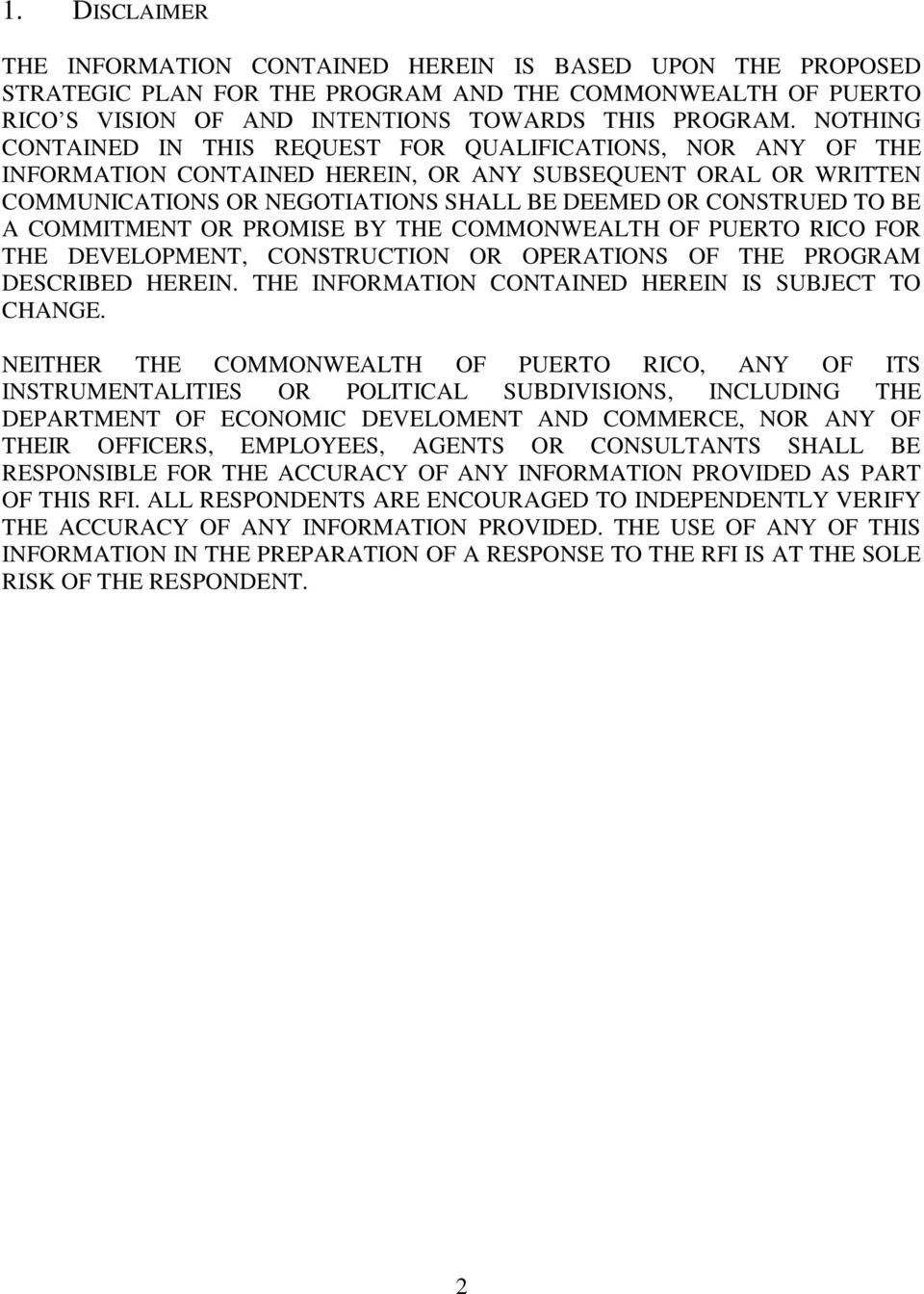A COMMITMENT OR PROMISE BY THE COMMONWEALTH OF PUERTO RICO FOR THE DEVELOPMENT, CONSTRUCTION OR OPERATIONS OF THE PROGRAM DESCRIBED HEREIN. THE INFORMATION CONTAINED HEREIN IS SUBJECT TO CHANGE.