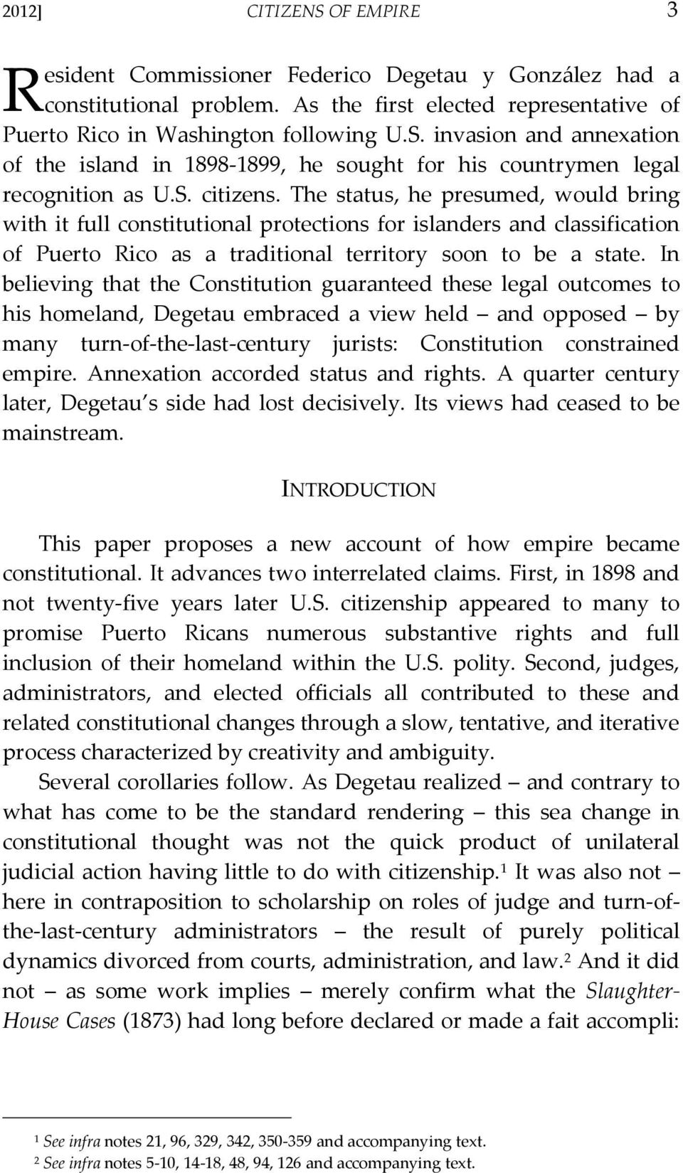 In believing that the Constitution guaranteed these legal outcomes to his homeland, Degetau embraced a view held and opposed by many turn-of-the-last-century jurists: Constitution constrained empire.