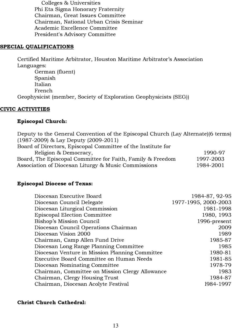 (SEG)) CIVIC ACTIVITIES Episcopal Church: Deputy to the General Convention of the Episcopal Church (Lay Alternate)(6 terms) (1987-2009) & Lay Deputy (2009-2011) Board of Directors, Episcopal