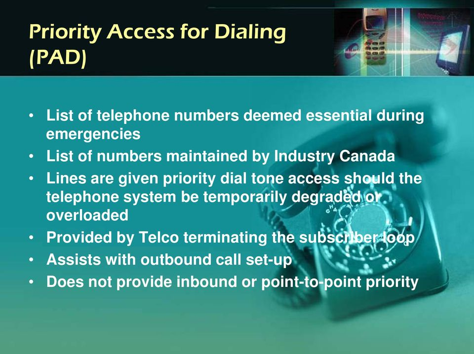 the telephone system be temporarily degraded or overloaded Provided by Telco terminating the