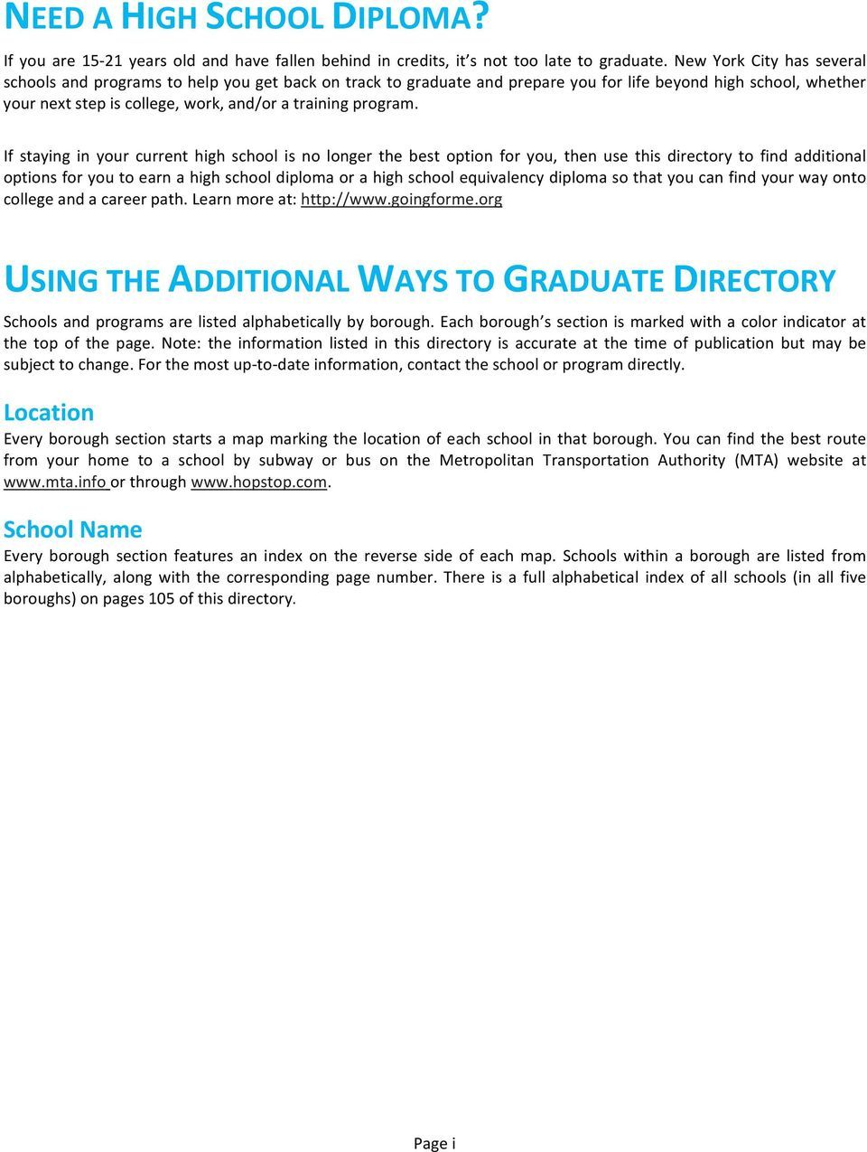 If staying in your current high school is no longer the best option for you, then use this directory to find additional