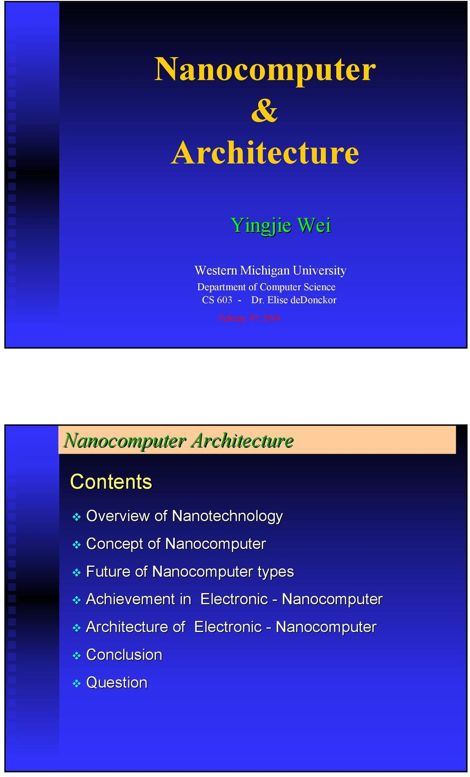 Elise dedonckor Febrary 4 th, 2004 Nanocomputer Architecture Contents Overview of
