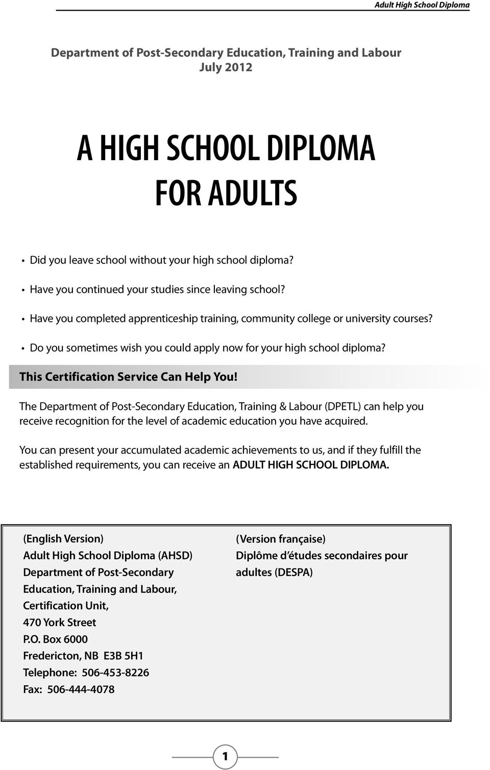 Do you sometimes wish you could apply now for your high school diploma? This Certification Service Can Help You!