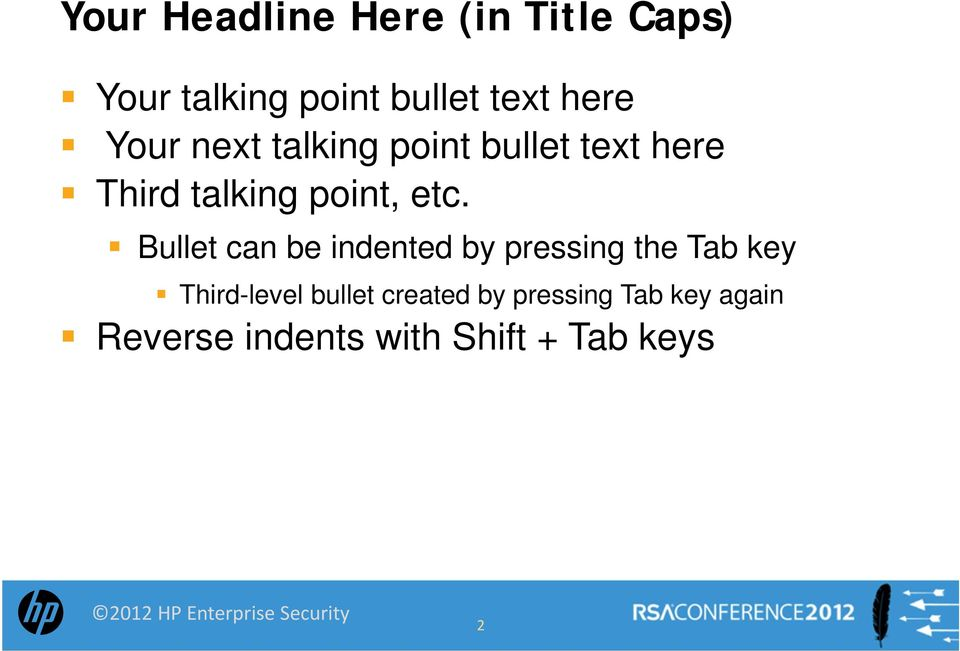 etc. Bullet can be indented by pressing the Tab key Third-level