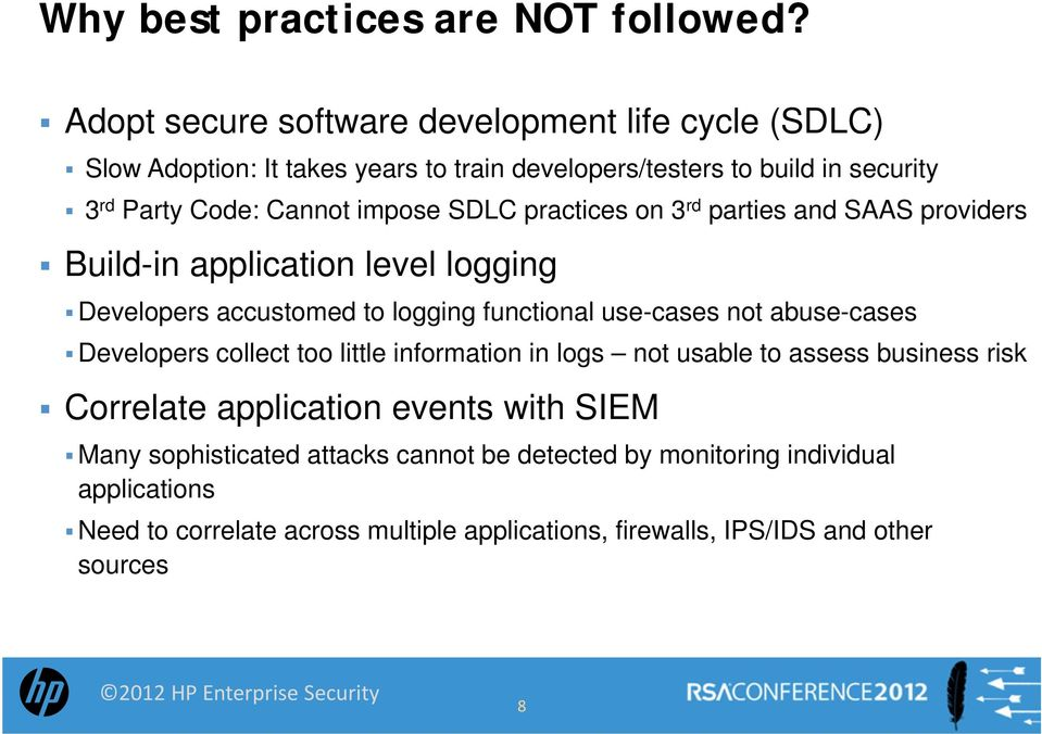 SDLC practices on 3 rd parties and SAAS providers Build-in application level logging Developers accustomed to logging functional use-cases not abuse-cases
