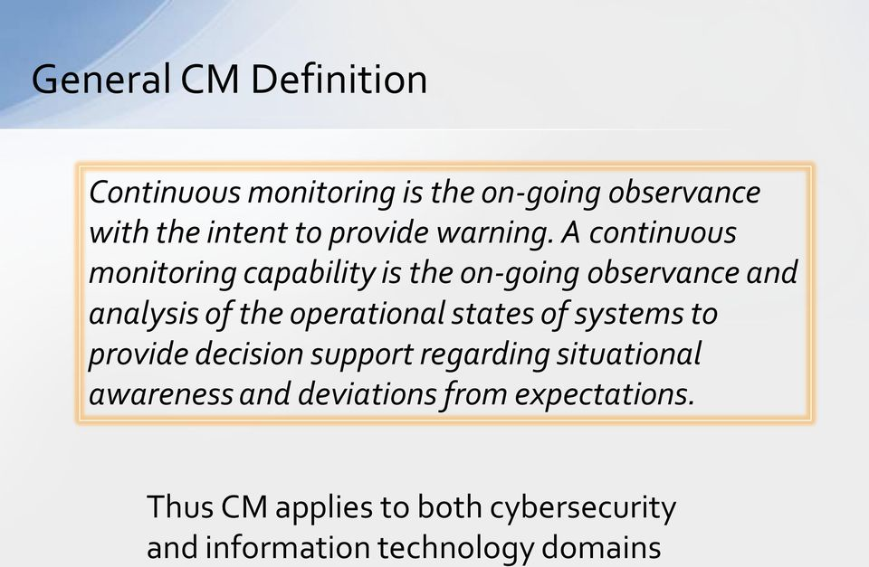 A continuous monitoring capability is the on-going observance and analysis of the operational