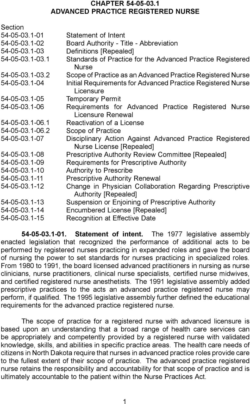 1-04 Initial Requirements for Advanced Practice Registered Nurse Licensure 54-05-03.1-05 Temporary Permit 54-05-03.1-06 Requirements for Advanced Practice Registered Nurse Licensure Renewal 54-05-03.