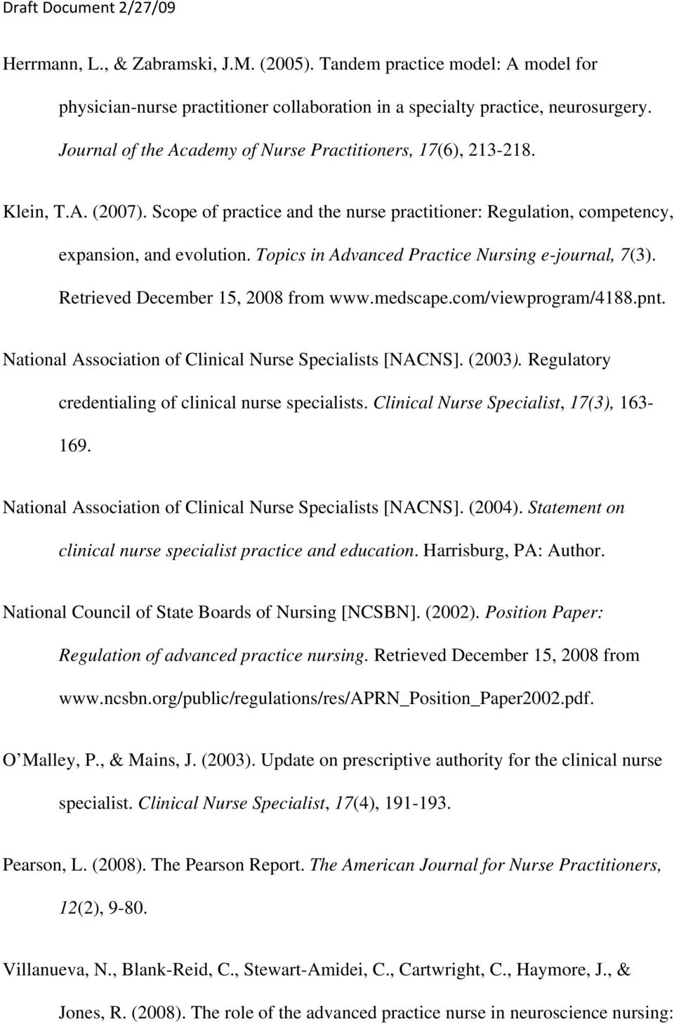 Topics in Advanced Practice Nursing e-journal, 7(3). Retrieved December 15, 2008 from www.medscape.com/viewprogram/4188.pnt. National Association of Clinical Nurse Specialists [NACNS]. (2003).