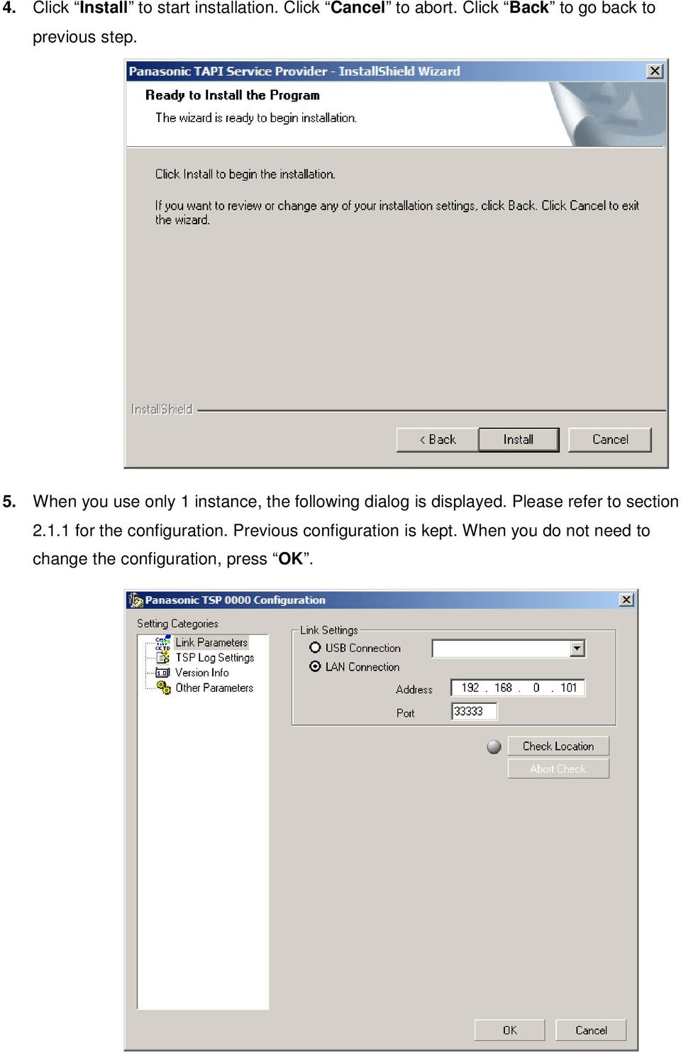 When you use only 1 instance, the following dialog is displayed.