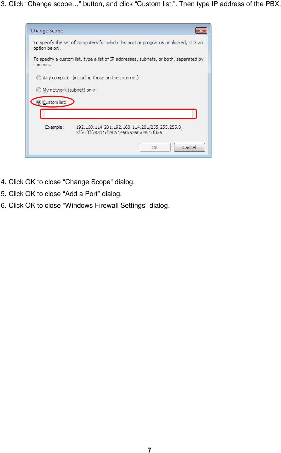 Click OK to close Change Scope dialog. 5.