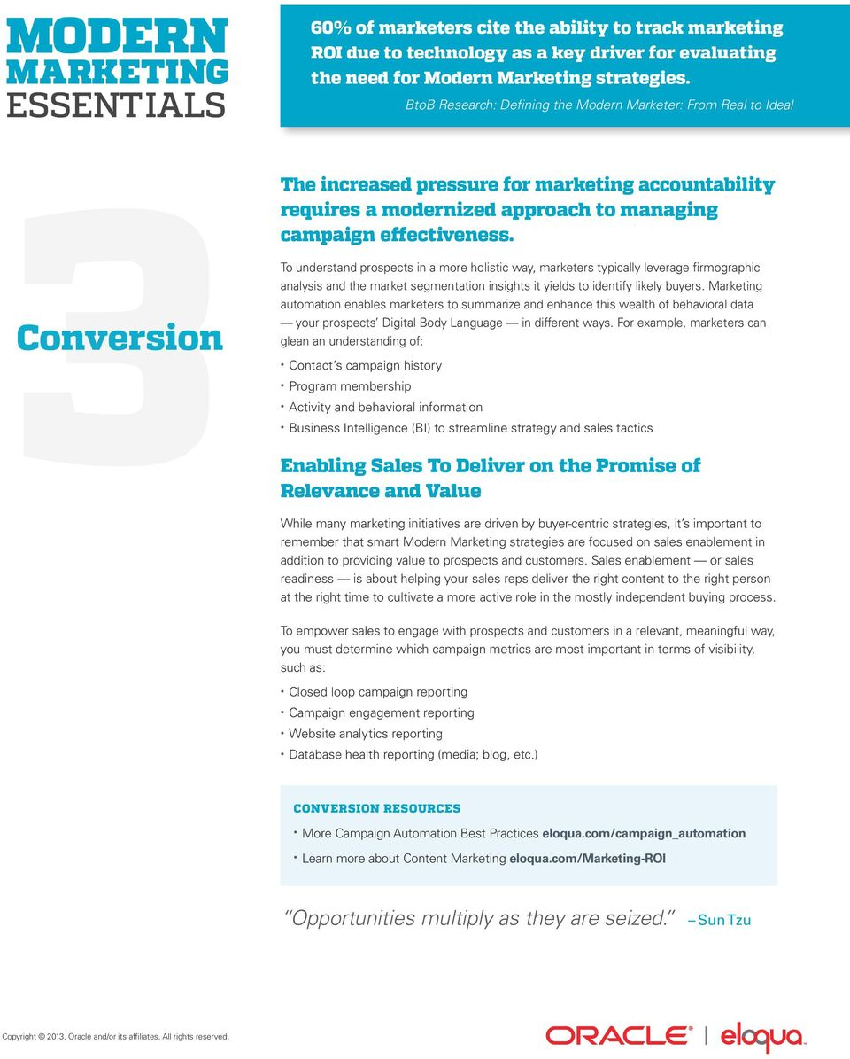 Conversion To understand prospects in a more holistic way, marketers typically leverage firmographic analysis and the market segmentation insights it yields to identify likely buyers.