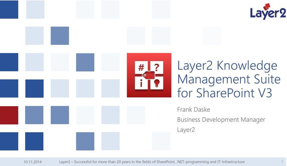 2014 Layer2 Successful for more than 20 years in the