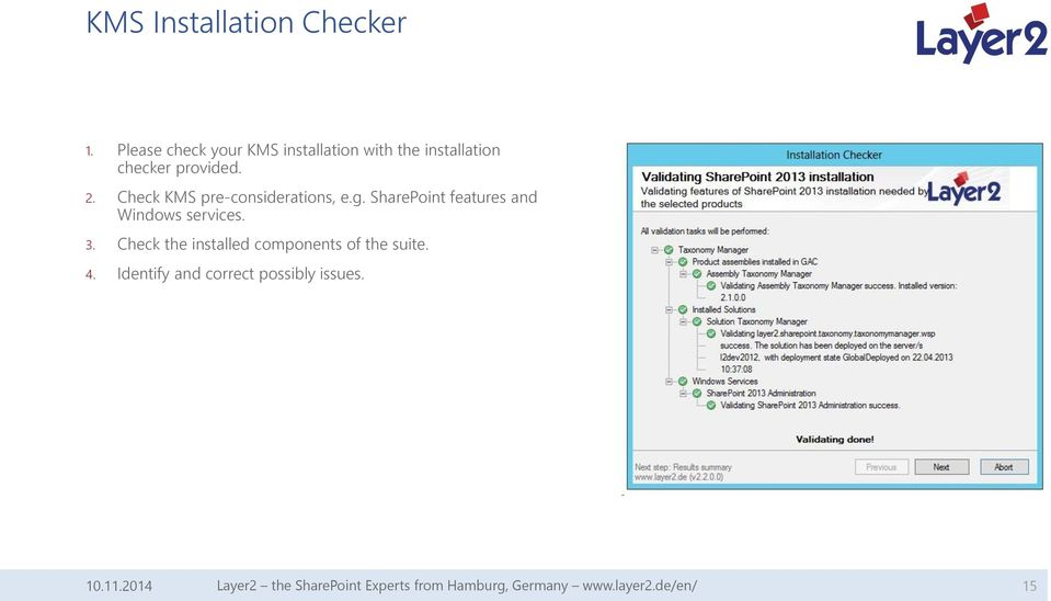 Check KMS pre-considerations, e.g. SharePoint features and Windows services. 3.