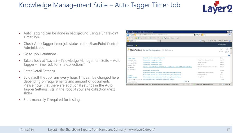 Take a look at Layer2 Knowledge Management Suite Auto Tagger Timer Job for Site Collections. Enter Detail Settings. By default the Job runs every hour.