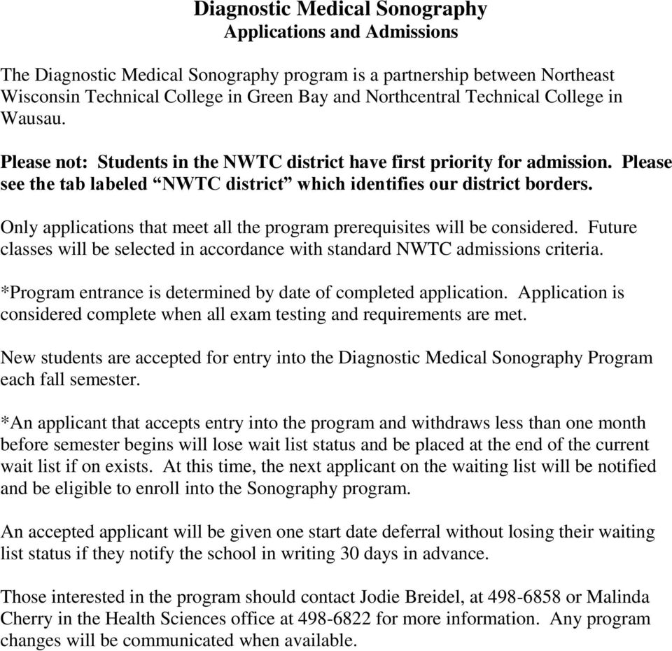 Only applications that meet all the program prerequisites will be considered. Future classes will be selected in accordance with standard NWTC admissions criteria.