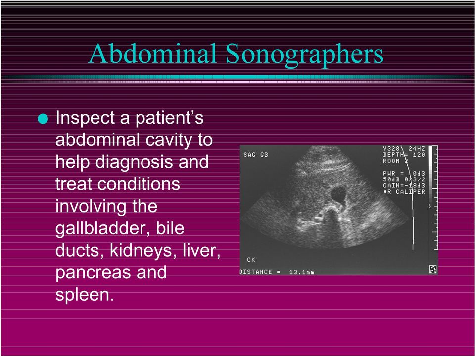 treat conditions involving the gallbladder,