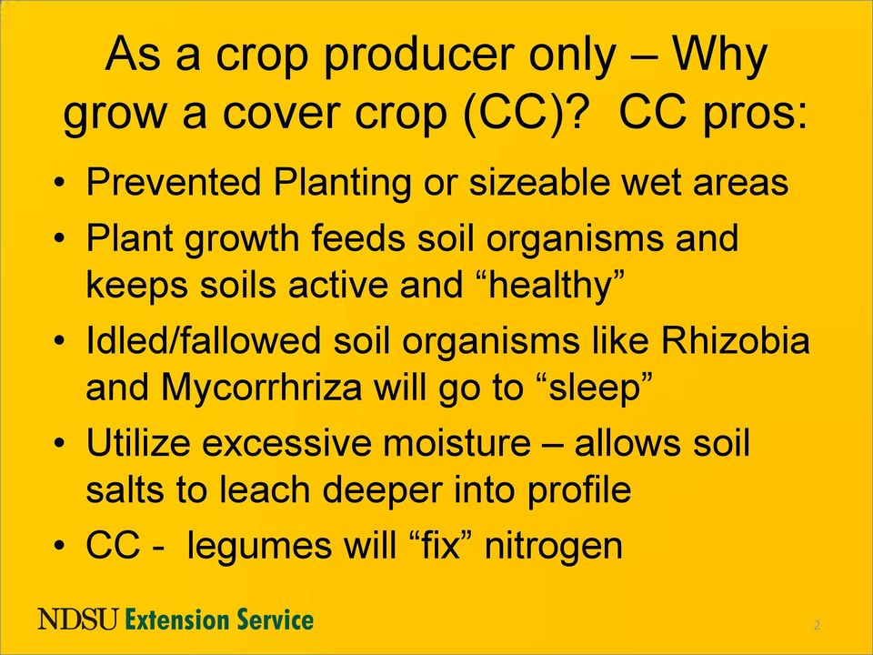 keeps soils active and healthy Idled/fallowed soil organisms like Rhizobia and