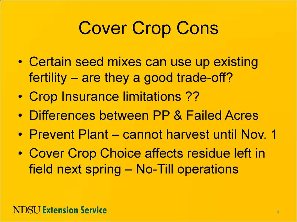 ? Differences between PP & Failed Acres Prevent Plant cannot harvest