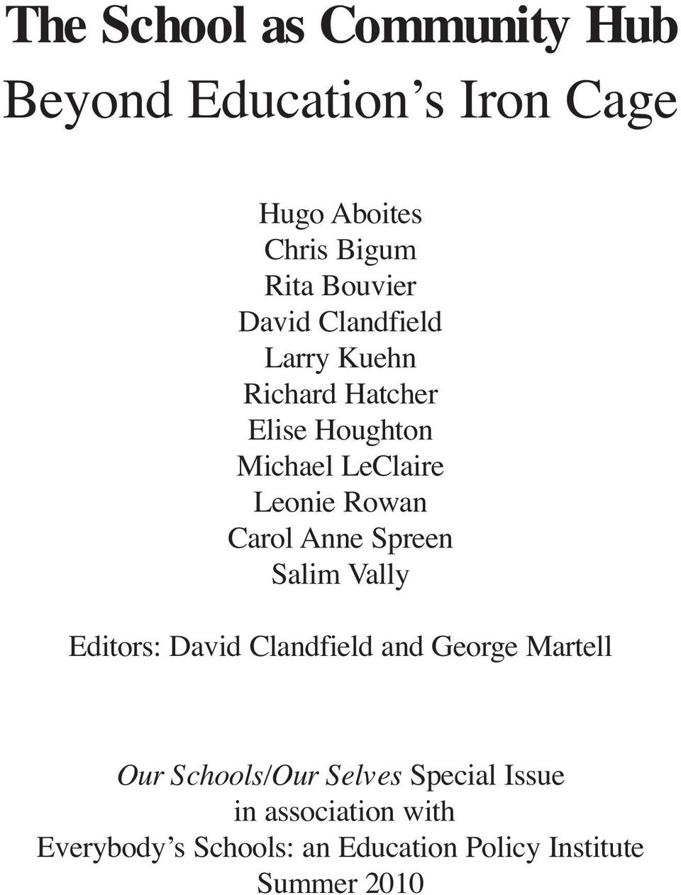 Carol Anne Spreen Salim Vally Editors: David Clandfield and George Martell Our Schools/Our