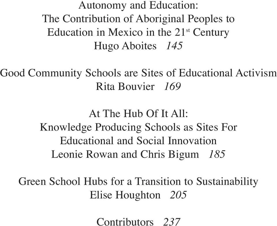 The Hub Of It All: Knowledge Producing Schools as Sites For Educational and Social Innovation Leonie