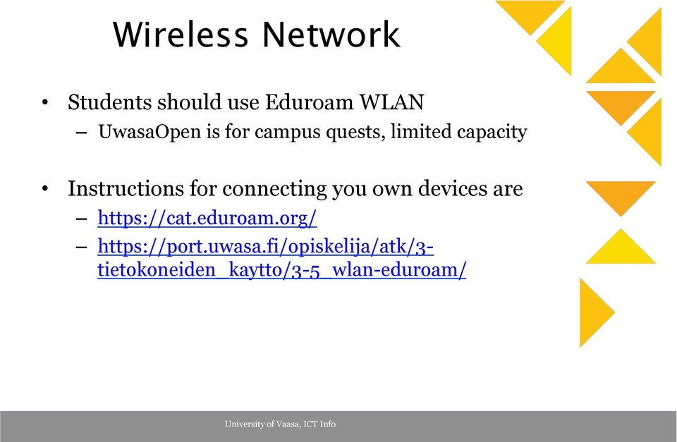 connecting you own devices are https://cat.eduroam.