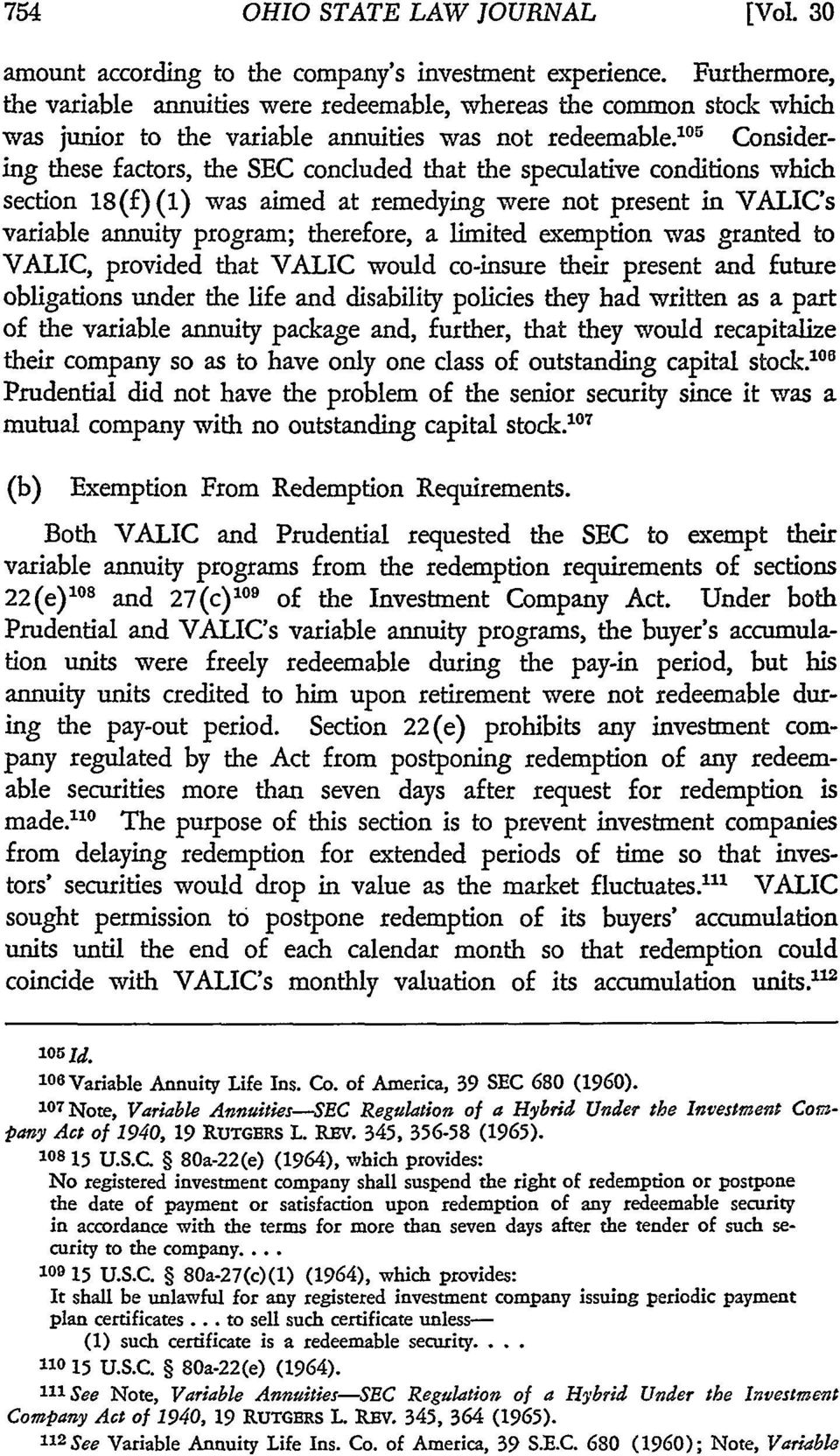 10 5 Considering these factors, the SEC concluded that the speculative conditions which section 18(f)(1) was aimed at remedying were not present in VALIC's variable annuity program; therefore, a
