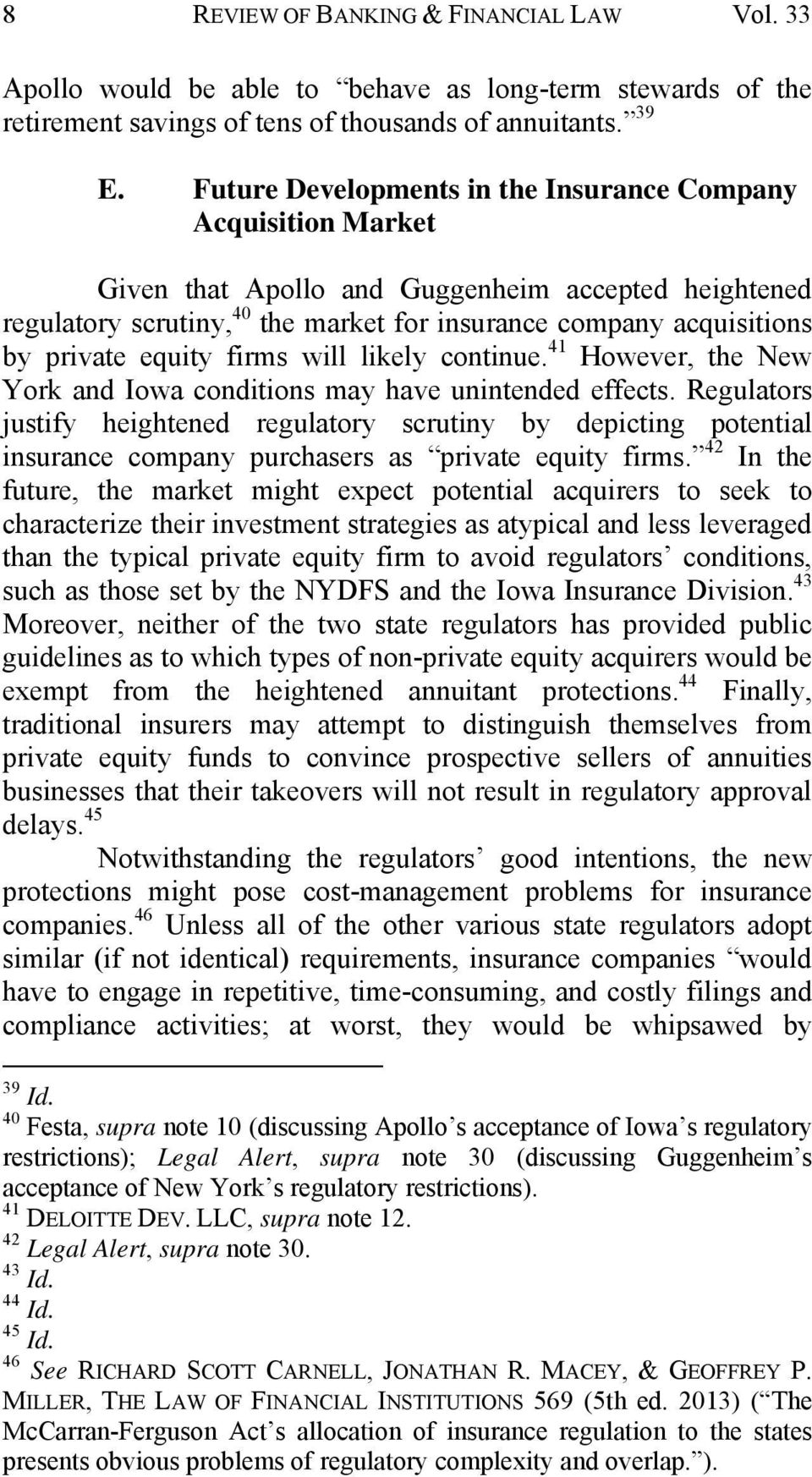 equity firms will likely continue. 41 However, the New York and Iowa conditions may have unintended effects.