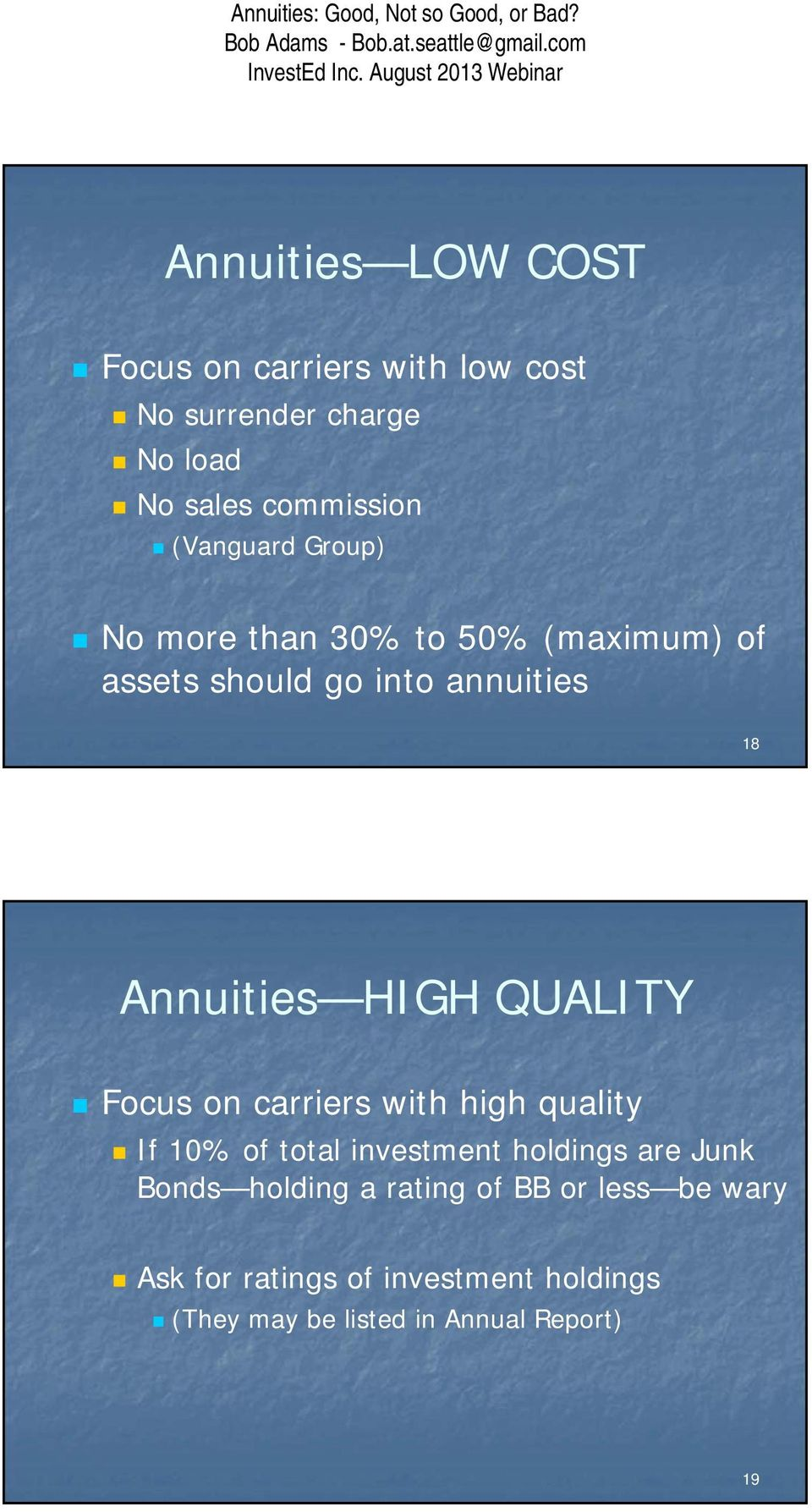QUALITY Focus on carriers with high quality If 10% of total investment holdings are Junk Bonds holding