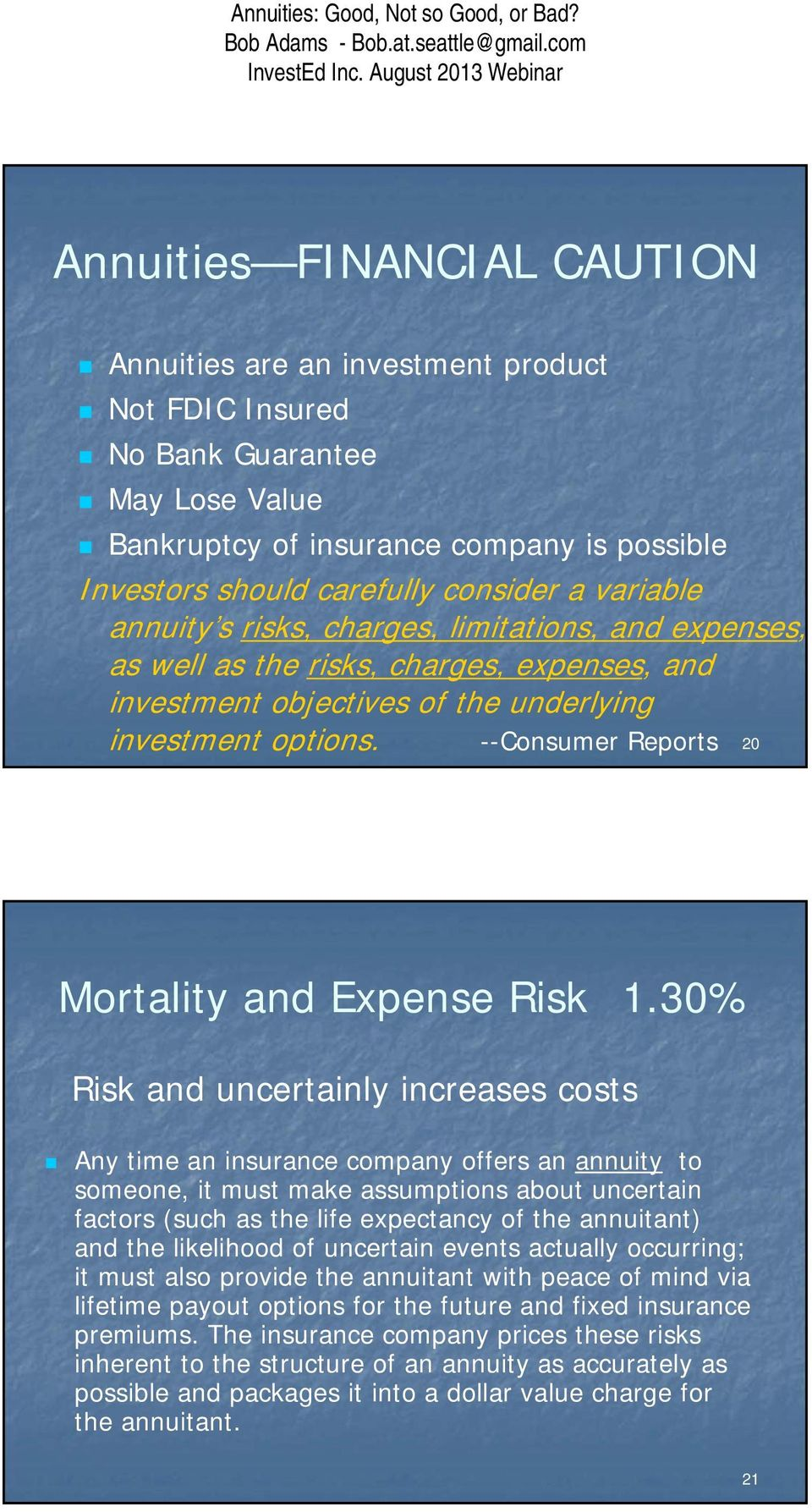 --Consumer Reports 20 Mortality and Expense Risk 1.